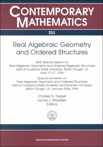 Real Algebraic Geometry and Ordered Structures: Ams Special Session on Real Algebraic Geometry and ...