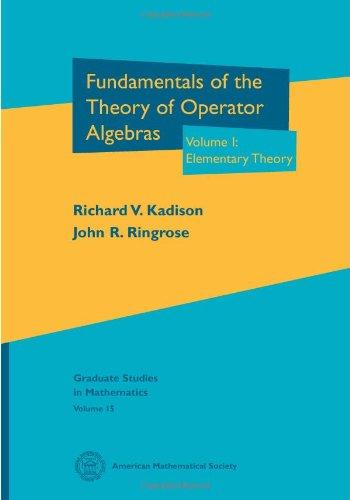 Fundamentals of the Theory of Operator Algebras: John R. Ringrose