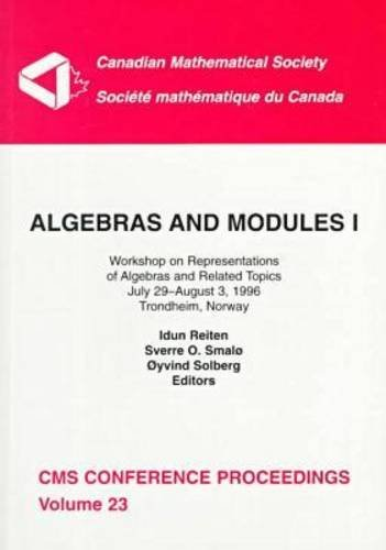 Algebras and Modules I: Workshop on Representations of Algebras and Related Topics, July 29-August ...