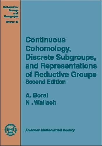 9780821808511: Continuous Cohomology, Discrete Subgroups, and Representations of Reductive Groups (Mathematical Surveys & Monographs)
