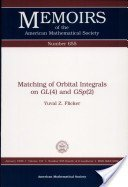 9780821809594: Matching of Orbital Integrals on Gl(4) and Gsp(2 (Memoirs of the American Mathematical Society)