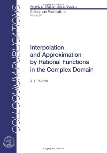 Interpolation and Approximation by Rational Functions in: J. L. Walsh