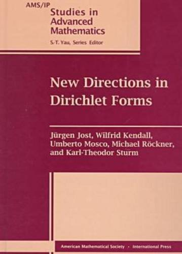 New Directions in Dirichlet Forms (Ams/Ip Studies: Jost, Jurgen; Kendall,