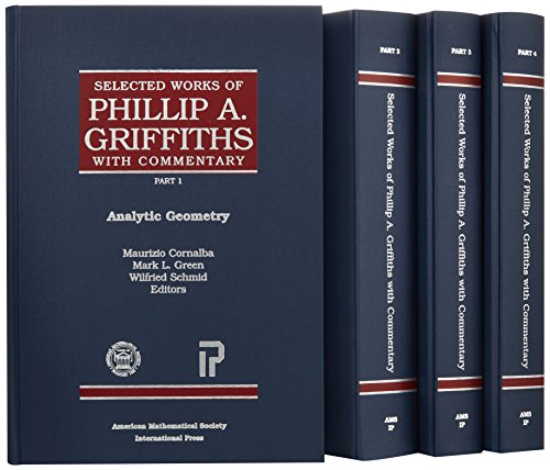 Selected Works of Phillip A. Griffiths with Commentary (Collected Works) 3 volumes