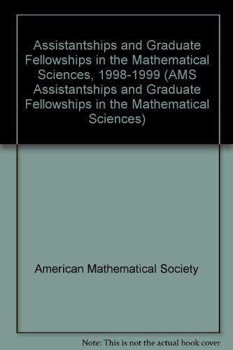 Assistantships and Graduate Fellowships in the Mathematical: American Mathematical Society