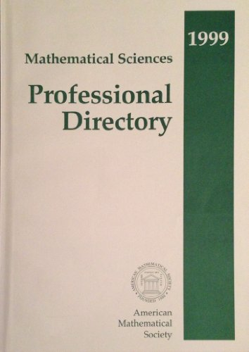 Mathematical Sciences Professional Directory: 1999: American Mathematical Society