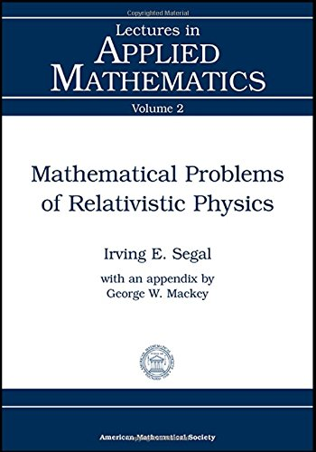 9780821811023: Mathematical Problems of Relativistic Physics (Lectures in Applied Mathematics Series, Vol 2)