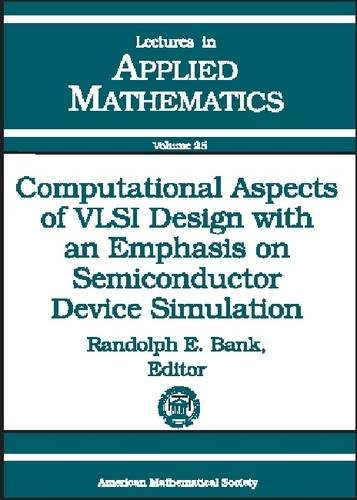 9780821811320: Computational Aspects of Vlsi Design With an Emphasis on Semiconductor Device Simulation (Lectures in Applied Mathematics)