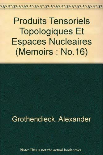 9780821812167: Produits Tensoriels Topologiques Et Espaces Nucleaires (American Mathematical Society Memoirs, No. 16)