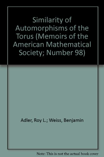 Similarity of Automorphisms of the Torus (Memoirs of the American Mathematical Society; Number 98)