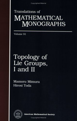 9780821813423: Topology of Lie Groups, I and II (Translations of Mathematical Monographs, Vol 91)