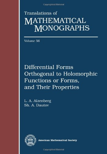 9780821813485: Differential Forms Orthogonal to Holomorphic Functions or Forms, and Their Properties (Translations of Mathematical Monographs)