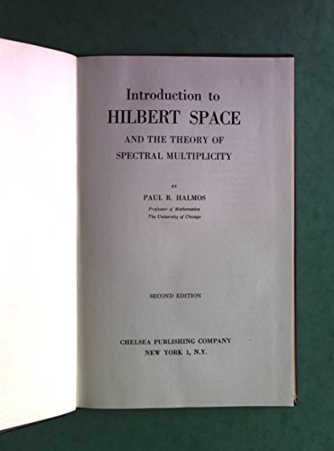 Introduction to Hilbert Space: And the Theory: Halmos, P. R.