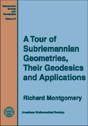 9780821813911: A Tour of Subriemannian Geometries, Their Geodesics, and Applications (Mathematical Surveys and Monographs)