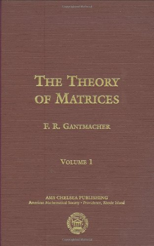 9780821813935: The Theory of Matrices (2 Volumes) (Matrix Theory, AMS Chelsea Publishing) (v. 1)
