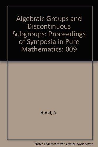 9780821814093: Algebraic Groups and Discontinuous Subgroups: Proceedings of Symposia in Pure Mathematics