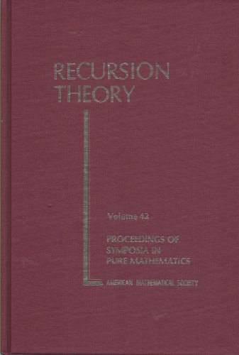 Recursion Theory (Proceedings of Symposia in Pure Mathematics) (0821814478) by Nerode, Anil