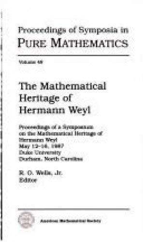 The Mathematical Heritage of Hermann Weyl. Proceedings: R. O. Wells,