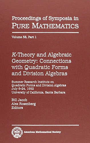 9780821814987: K-Theory and Algebraic Geometry: Connections With Quadratic Forms and Division Algebras (Proceedings of Symposia in Pure Mathematics, Vol 58, Pts)