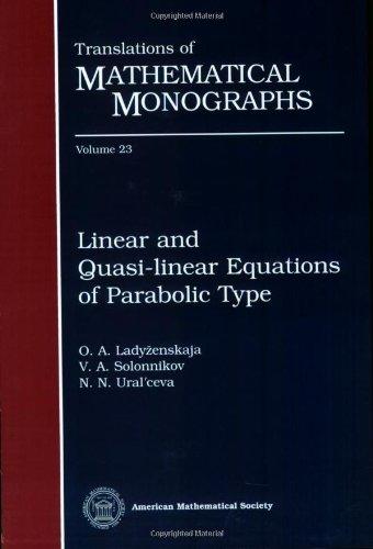 Linear and Quasi-linear Equations of Parabolic Type: Olga Aleksandrovna Ladyzhenskaia