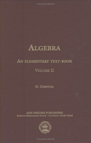 9780821816493: Algebra, an Elementary Textbook for the Higher Classes of Secondary Schools and for Colleges: Volume II (AMS Chelsea Publishing)