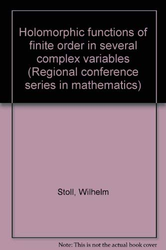 Holomorphic Functions of Finite Order In Several: Stoll, Wilhelm