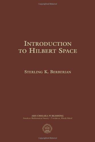 Introduction to Hilbert Space (Hardback): Sterling K. Berberian
