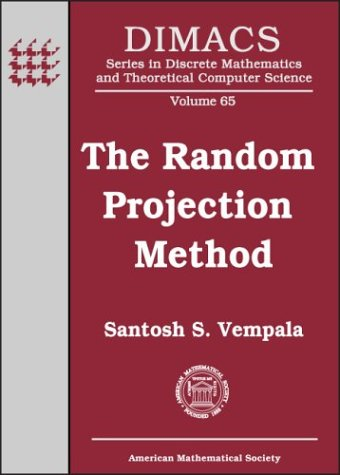 9780821820186: The Random Projection Method (DIMACS SERIES IN DISCRETE MATHEMATICS AND THEORETICAL COMPUTER SCIENCE)