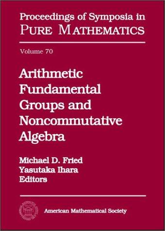 9780821820360: Arithmetic Fundamental Groups and Noncommutative Algebra