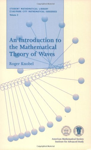 9780821820391: An Introduction to the Mathematical Theory of Waves (Student Mathematical Library)