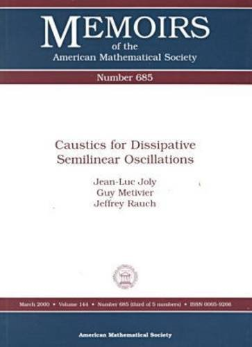 Caustics for Dissipative Semilinear Oscillations (Memoirs of: Joly, Jean-Luc, Metivier,