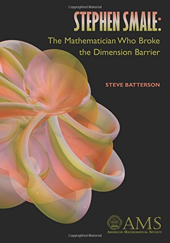 9780821820452: Stephen Smale: The Mathematician Who Broke the Dimension Barrier