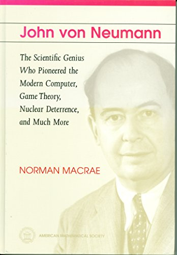 9780821820643: John Von Neumann: The Scientific Genius Who Pioneered the Modern Computer, Game Theory, Nuclear Deterrence and Much More