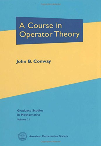 9780821820650: A Course in Operator Theory (Graduate Studies in Mathematics, Vol. 21)