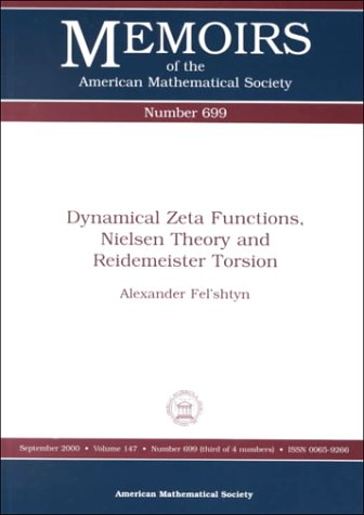 9780821820902: Dynamical Zeta Functions, Nielsen Theory and Reidemeister Torsion (Memoirs of the American Mathematical Society)