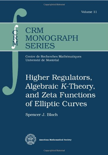9780821821145: Higher Regulators, Algebraic K-Theory, and Zeta Functions of Elliptic Curves (CRM Monographs)
