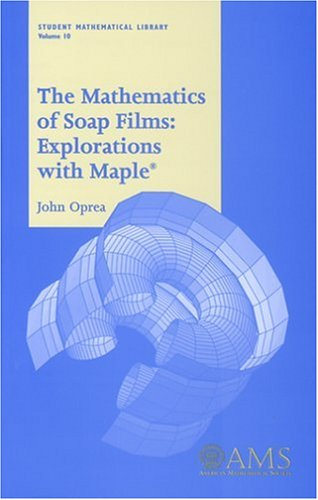 9780821821183: The Mathematics of Soap Films: Explorations With Maple (Student Mathematical Library, Vol. 10) (Student Mathematical Library, V. 10)