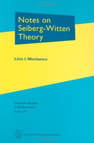9780821821459: Notes on Seiberg-Witten Theory (Graduate Studies in Mathematics, Vol. 28)