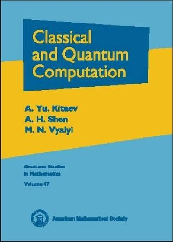 9780821821619: Classical and Quantum Computation (Graduate Studies in Mathematics)