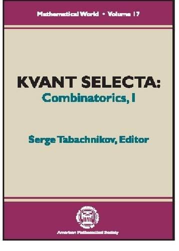 Kvant Selecta: Combinatorics I (Mathematical World): Serge Tabachnikov
