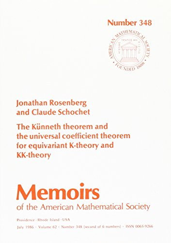 9780821823491: The Kunneth Theorem and the Universal Coefficient Theorem for Equivariant K-Theory and Kk-Theory (Memoirs of the American Mathematical Society)