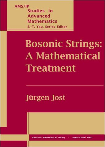Bosonic Strings: A Mathematical Treatment (Ams/Ip Studies: Jost, Jurgen