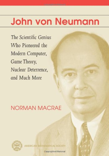 9780821826768: John von Neumann: The Scientific Genius who Pioneered the Modern Computer, Game Theory, Nuclear Deterrence, and Much More (American Mathematics Society non-series title)