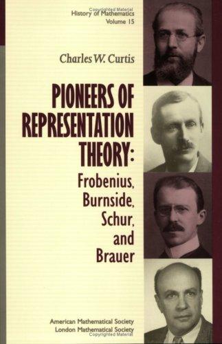 9780821826775: Pioneers of Representation Theory: Frobenius, Burnside, Schur, and Brauer (History of Mathematics)