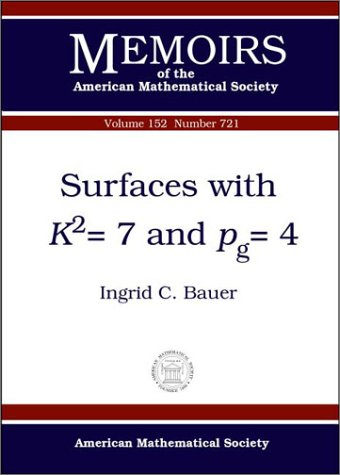 Surfaces With Kp2S=7 and Pg=4 (Memoirs of: Bauer, Ingrid C.