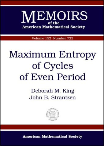 9780821827079: Maximum Entropy of Cycles of Even Period (Memoirs of the American Mathematical Society)