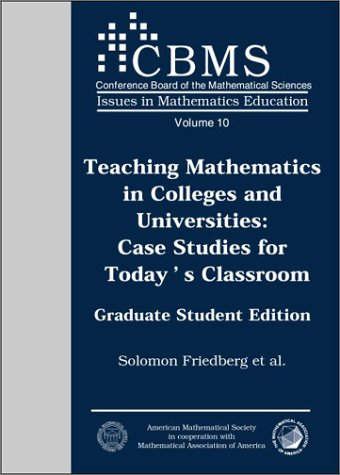 9780821828236: Teaching Mathematics in Colleges and Universities: Case Studies for Today's Classroom. Graduate Student Edition. (Issues in Mathematics Education, V. 10) (CBMS Issues in Mathematics Education)