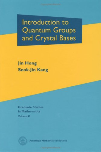 9780821828748: Introduction to Quantum Groups and Crystal Bases (Graduate Studies in Mathematics)