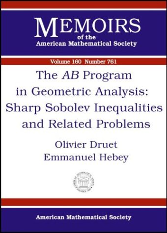 9780821829899: The Ab Program in Geometric Analysis: Sharp Sobolev Inequalities and Related Problems (Memoirs of the American Mathematical Society)