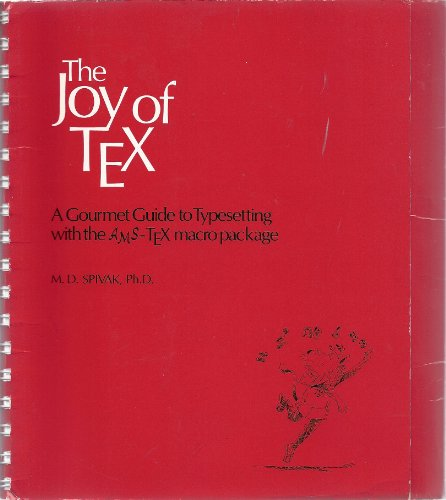 9780821829998: The joy of TEX: A gourmet guide to typesetting with the AMS-TEX macro package